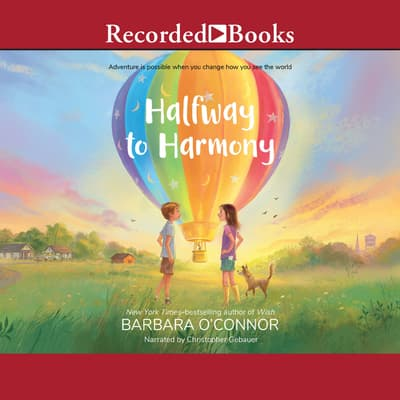 Halfway to Harmony by Barbara O'Connor audiobook