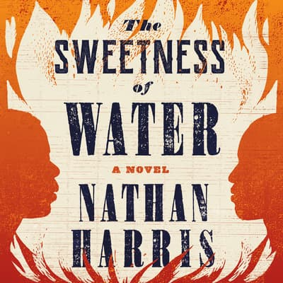 The Sweetness of Water by Nathan Harris audiobook