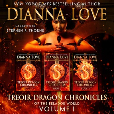 Treoir Dragon Chronicles of the Belador World, Vol. 1: Books 1–3 by Dianna Love audiobook
