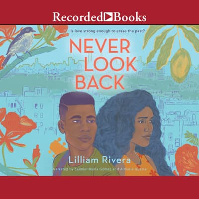 Never Look Back by Lilliam Rivera audiobook