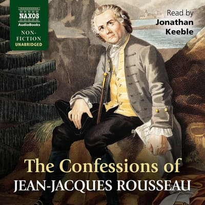 The Confessions of JeanJacques Rousseau by Jean-Jacques Rousseau audiobook