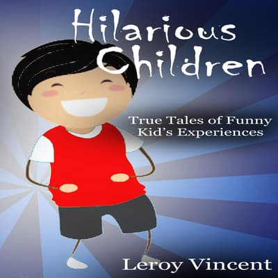 Hilarious Children by Leroy Vincent audiobook