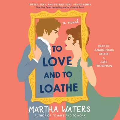 To Love and to Loathe by Martha Waters audiobook