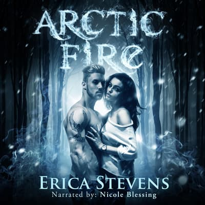 Arctic Fire by Erica Stevens audiobook