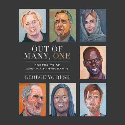 Out of Many, One by George W. Bush audiobook