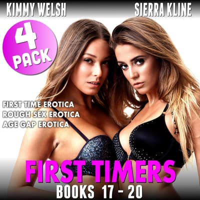 First Timers 4-Pack : Books 17 - 20 (First Time Erotica Rough Sex Erotica Age Gap Erotica) by Kimmy Welsh audiobook