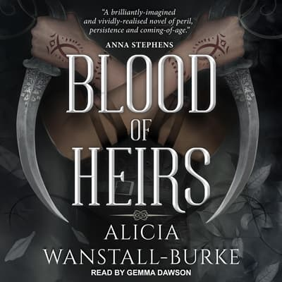 Blood of Heirs by Alicia Wanstall-Burke audiobook