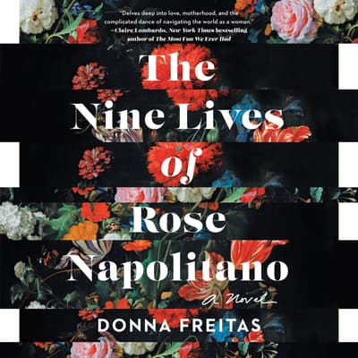 The Nine Lives of Rose Napolitano by Donna Freitas audiobook