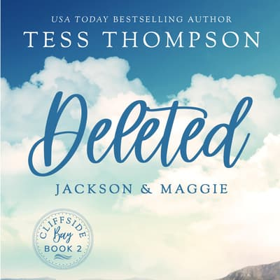 Deleted: Jackson and Maggie by Tess Thompson audiobook