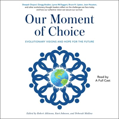 Our Moment of Choice by Robert Atkinson audiobook