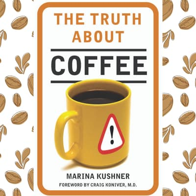 The Truth About Coffee by Marina Kushner audiobook