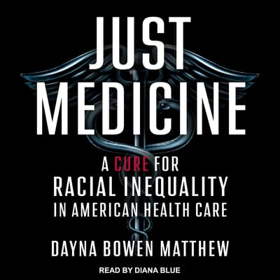 Just Medicine by Dayna Bowen Matthew audiobook