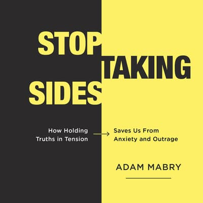 Stop Taking Sides by Adam Mabry audiobook