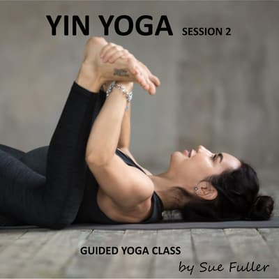 Yin Yoga Session 2 by Sue Fuller audiobook