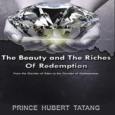 The Beauty and The Riches of Redemption by Prince Hubert Tatang audiobook
