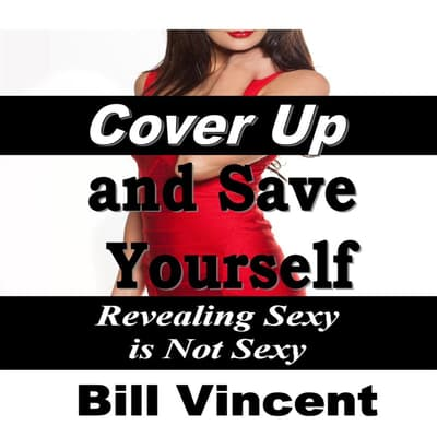 Cover Up and Save Yourself by Bill Vincent audiobook