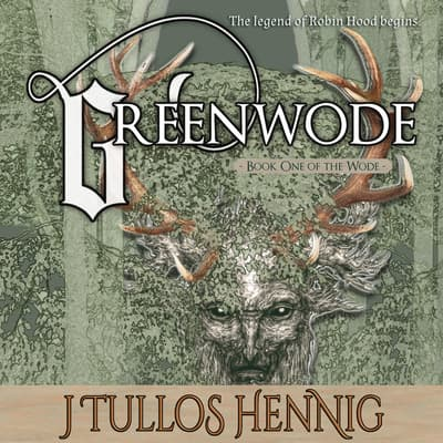 Greenwode by J Tullos Hennig audiobook