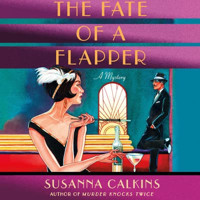 The Fate of a Flapper by Susanna Calkins audiobook