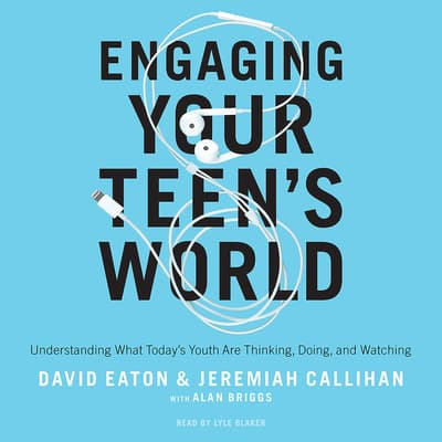 Engaging Your Teen's World by David Eaton audiobook