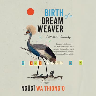 Birth of a Dream Weaver by Ngugi wa Thiong'o audiobook