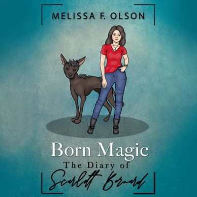 Born Magic by Melissa F. Olson audiobook
