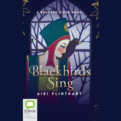Blackbirds Sing by Aiki Flinthart audiobook