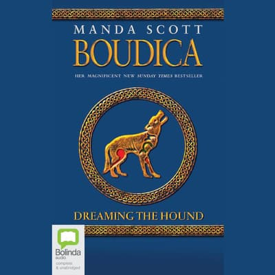 Boudica: Dreaming the Hound by Manda Scott audiobook