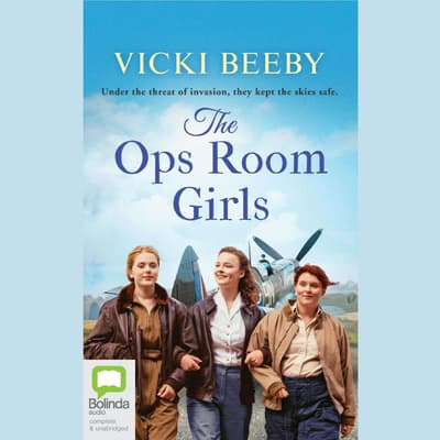 The Ops Room Girls by Vicki Beeby audiobook