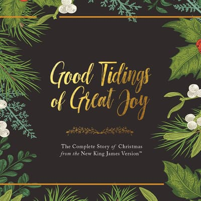 Good Tidings of Great Joy by Thomas Nelson audiobook