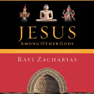 Jesus Among Other Gods by Ravi Zacharias audiobook