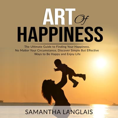Art of Happiness by Samantha Langlais audiobook