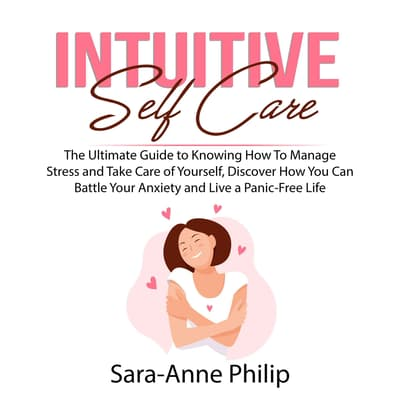 Intuitive Self Care by Sara-Anne Philip audiobook
