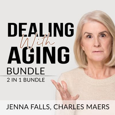 Dealing With Aging Bundle by Jenna Falls audiobook