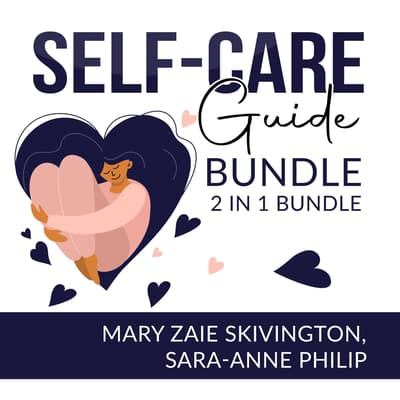 Self-Care Guide Bundle by Mary Zaie Skivington audiobook