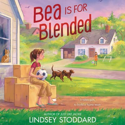 Bea Is for Blended by Lindsey Stoddard audiobook