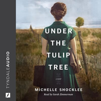 Under the Tulip Tree by Michelle Shocklee audiobook