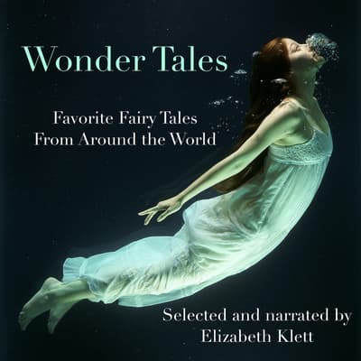 Wonder Tales: Favorite Fairy Tales From Around the World by Oscar Wilde audiobook