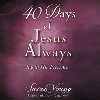 40 Days of Jesus Always by Sarah Young audiobook