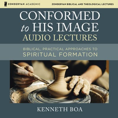 Conformed to His Image: Audio Lectures by Kenneth D. Boa audiobook