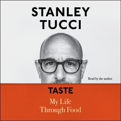 Taste by Stanley Tucci audiobook