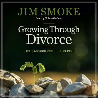 Growing Through Divorce by Jim Smoke audiobook