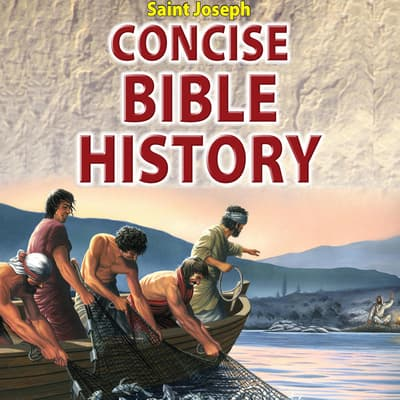 Saint Joseph Concise Bible History by  audiobook
