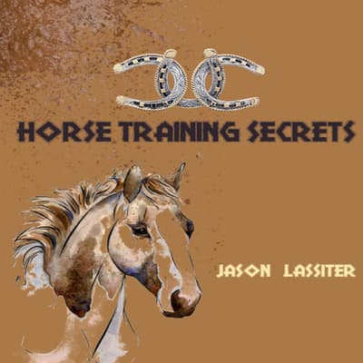 Horse Training Secrets by Jason Lassiter audiobook
