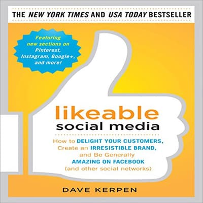 Likeable Social Media:  by Dave Kerpen audiobook