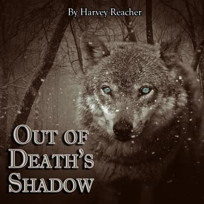 Out of Death's Shadow by Harvey Reacher audiobook