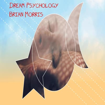 Dream Psychology   by Brian Morris audiobook