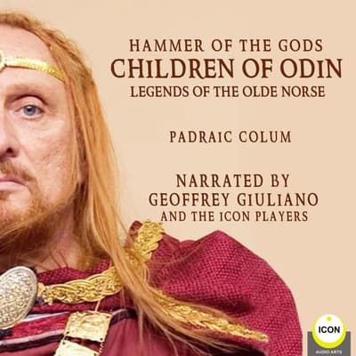 Hammer of The Gods; Children of Odin, Legends of The Old Norse by Padraic Colum audiobook