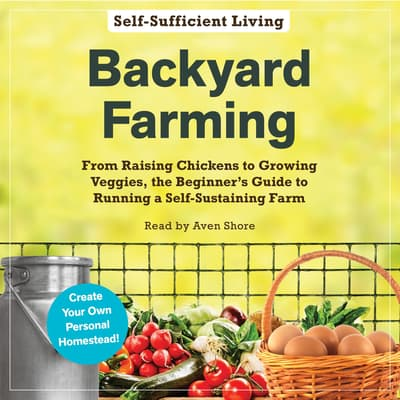 Backyard Farming by Adams Media audiobook