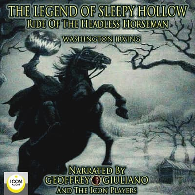 The Legend of Sleepy Hollow, Ride of the Headless Horseman by Washington Irving audiobook
