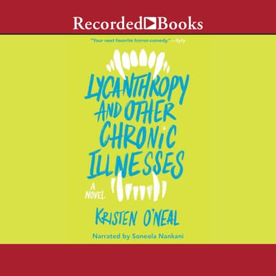 Lycanthropy and Other Chronic Illnesses by Kristen O'Neal audiobook